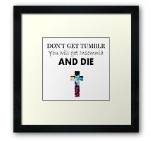 YOU WILL GET INSOMNIA Framed Print