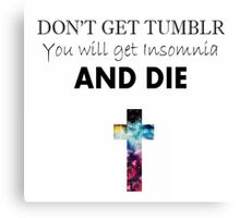 YOU WILL GET INSOMNIA Canvas Print