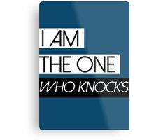 BREAKING BAD HEISENBERG I am the one who knocks! Metal Print