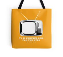TV Is Chewing Gum For The Eyes Architecture t shirt Tote Bag
