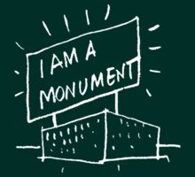 I AM A MONUMENT WHITE ARCHITECTURE T SHIRT T-Shirt