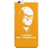 I NEED MY JOHNSON ARCHITECTURE T SHIRT iPhone Case/Skin
