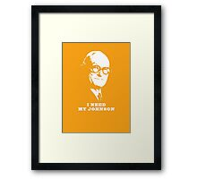 I NEED MY JOHNSON ARCHITECTURE T SHIRT Framed Print