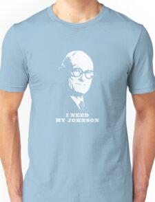 I NEED MY JOHNSON ARCHITECTURE T SHIRT Unisex T-Shirt