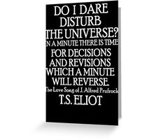 Do I dare disturb the universe? 2 Greeting Card
