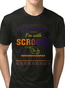 I'm With Scrooge Funny Sarcastic Ugly Christmas TShirt. Tri-blend T-Shirt