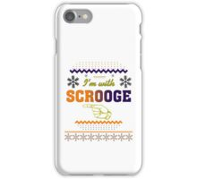 I'm With Scrooge Funny Sarcastic Ugly Christmas TShirt. iPhone Case/Skin