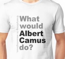 What would Albert Camus do? Unisex T-Shirt