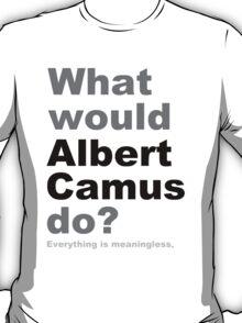 What would Albert Camus do? 2 T-Shirt