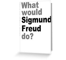 What would Sigmund Freud do? 2 Greeting Card