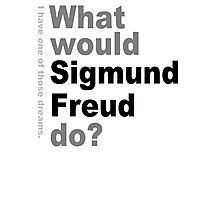 What would Sigmund Freud do? 2 Photographic Print