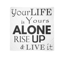 """Your Life is Yours Alone"" quote black Scarf"