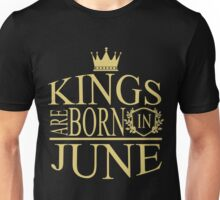 Kings are born in June Unisex T-Shirt