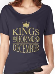 Kings are born in December Women's Relaxed Fit T-Shirt