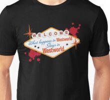 Westworld - What Happens in Westworld Stays in Westworld Unisex T-Shirt