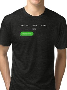 That's what she texted Tri-blend T-Shirt