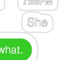 That's what she texted Sticker