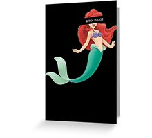 bitch mermaid Greeting Card