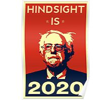HINDSIGHT IS 2020- Bernie Sanders for President 2020 Poster