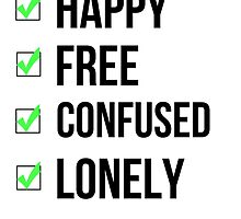 Happy, free, confused and lonely in the best way by Scienceandfaith