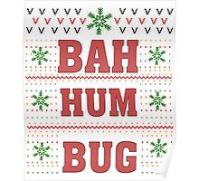 Bah HumBug Funny Sarcastic Ugly Christmas TShirts. Poster
