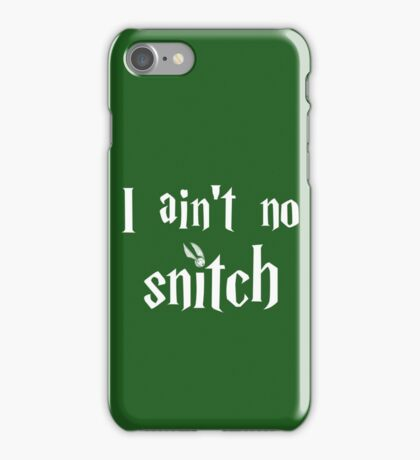 I ain't no snitch iPhone Case/Skin