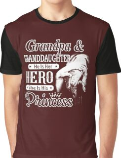 Grandpa And Granddaughter - He Is Her Hero She Is His Princess Graphic T-Shirt