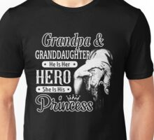 Grandpa And Granddaughter - He Is Her Hero She Is His Princess Unisex T-Shirt