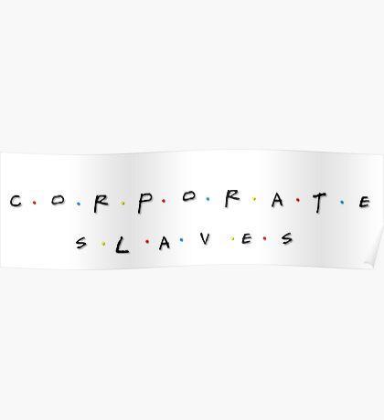 Corporate slaves Poster