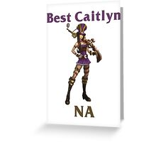 Best Caitlyn NA Greeting Card