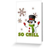 So Chill Snowman Ugly Funny Christmas TShirt. Greeting Card