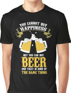 You Can Buy Beers Graphic T-Shirt