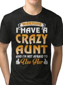 I have a Crazy Aunt xmas shirt Tri-blend T-Shirt