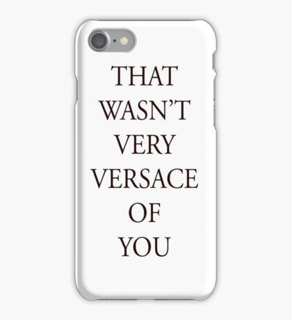 That wasn't very versace  iPhone Case/Skin