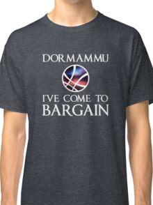 Dormammu i've come to Bargain Classic T-Shirt