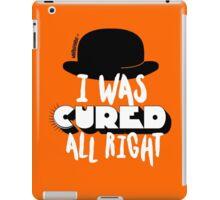 A Clockwork Orange - I was cured allright iPad Case/Skin