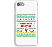 Don't Stop Believing Funny Sarcastic Ugly Christmas TShirt. iPhone Case/Skin