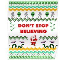 Don't Stop Believing Funny Sarcastic Ugly Christmas TShirt. Poster