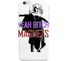 YEAH B****H MAGNETS iPhone Case/Skin