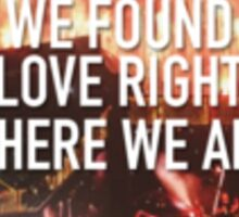 We Found Love Right WWA Sticker