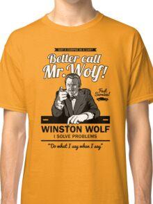 Better call Mr. Wolf Classic T-Shirt
