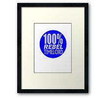 100% Rebel Timelord Framed Print
