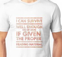 If given the proper reading material Unisex T-Shirt