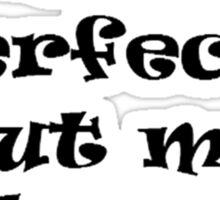 I'm not perfect, but my makeup is! Sticker