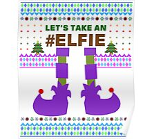 Let's Take An Elfie Funny Ugly Sarcastic Christmas TShirt. Poster