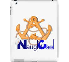 NaughtiCool Well Anchored iPad Case/Skin