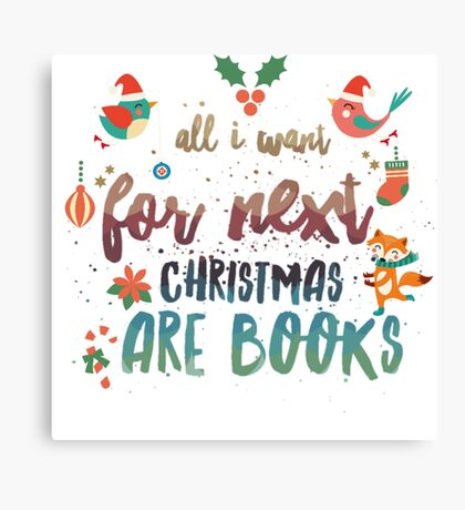 All I want for Christmas are books! Canvas Print