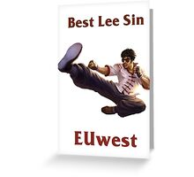 Best Lee Sin EUwest Greeting Card