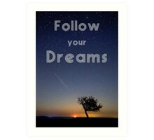 Follow your dreams inspirational quote on night photo Art Print