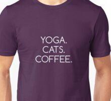 Yoga. Cats. Coffee. Unisex T-Shirt